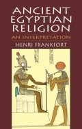 Ancient Egyptian Religion, Henri Frankfort
