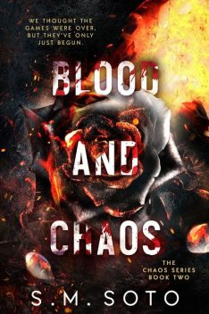 Blood and Chaos, S.M. Soto
