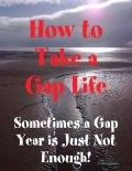 How to Take a Gap Life: Sometimes a Gap Year is Just Not Enough!, A Greenman
