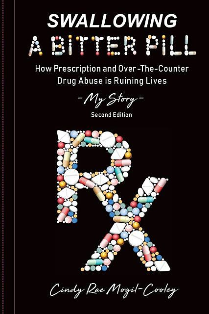 Swallowing A Bitter Pill, Cindy Rae Mogil-Cooley