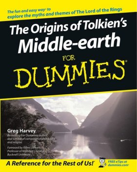 The Origins of Tolkien's Middle-earth For Dummies, Greg Harvey