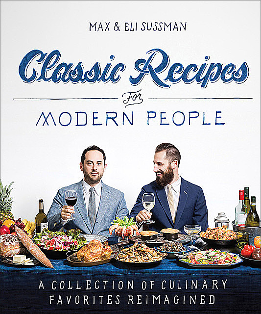 Classic Recipes for Modern People, Max, Eli Sussman