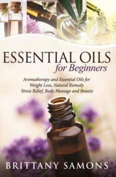 Essential Oils For Beginners, Brittany Samons