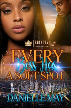 Every Boss Has A Soft Spot, Danielle May