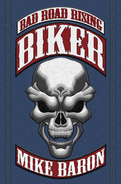 Biker, Mike Baron