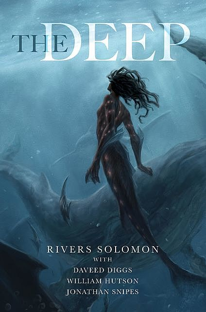 The Deep, Rivers Solomon, Daveed Diggs, Jonathan Snipes, William Hutson