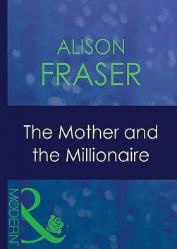 The Mother And The Millionaire, Alison Fraser