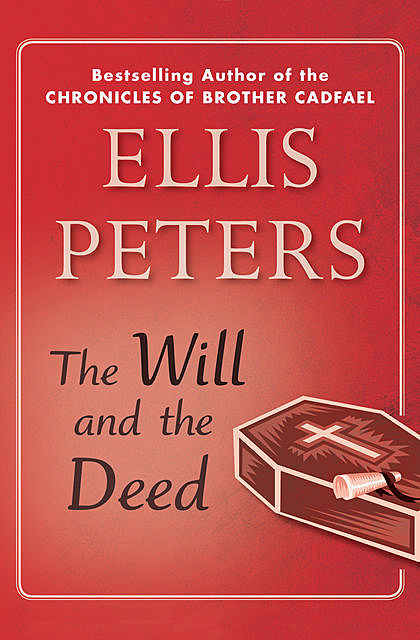 The Will and the Deed, Ellis Peters