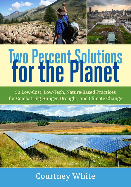 Two Percent Solutions for the Planet, Courtney White