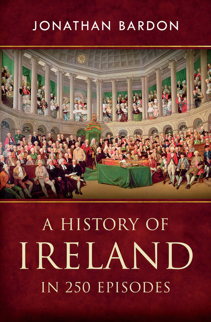 A History of Ireland in 250 Episodes, Jonathan Bardon