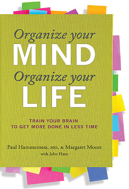 Organize Your Mind, Organize Your Life, Margaret Moore