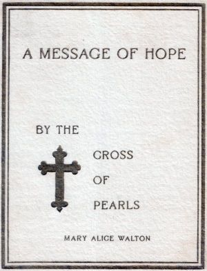Poems / A Message of Hope, Mary Alice Walton