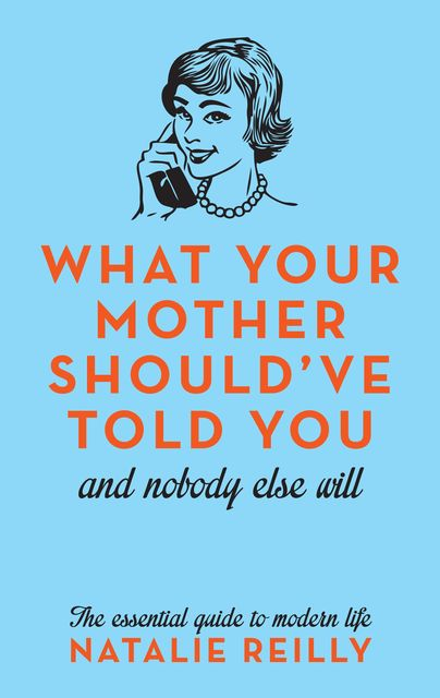 What Your Mother Should've Told You, Natalie Reilly