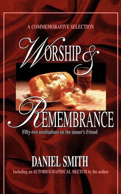 Worship and Remembrance, Daniel Smith