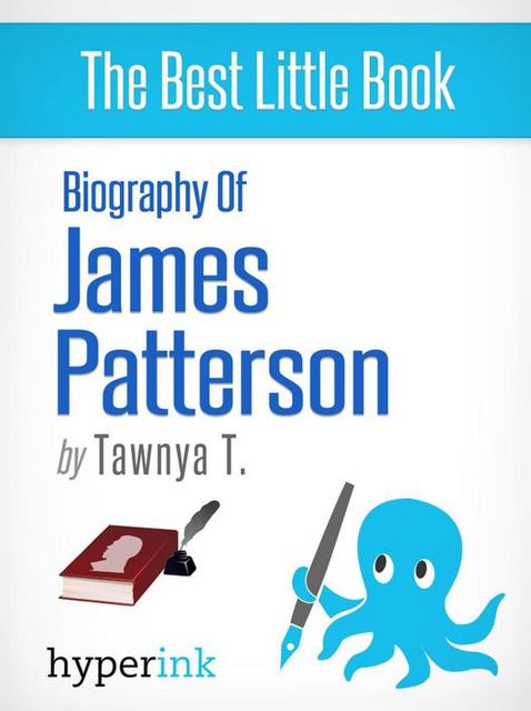 Biography of James Patterson (American Novelist, Writer of the Alex Cross and Women's Murder Club Series), Tawnya T.