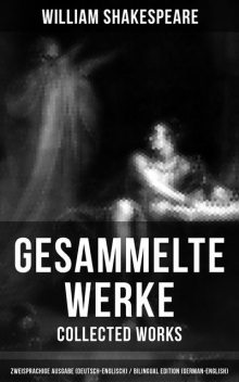 Gesammelte Werke - Collected Works: Zweisprachige Ausgabe (Deutsch-Englisch) / Bilingual edition (German-English), William Shakespeare