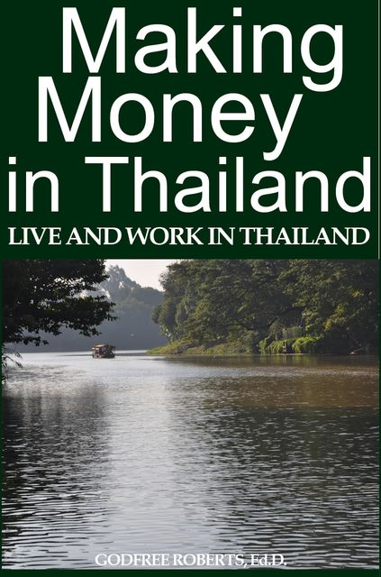 Making Money In Thailand, Godfree Roberts Ed.