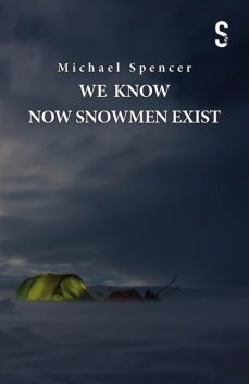 We Know Now Snowmen Exist, Michael Spencer