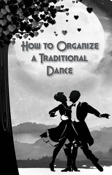 How to Organize a Traditional Dance, Jeff Winston, Tony Vermont