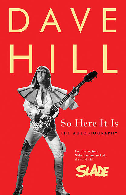 So Here It Is, Dave Hill