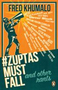 ZuptasMustFall, and other rants, Fred Khumalo
