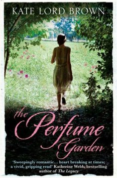 The Perfume Garden, Kate Lord Brown