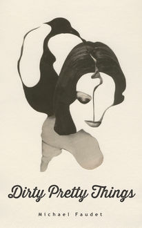 Dirty Pretty Things, Michael Faudet