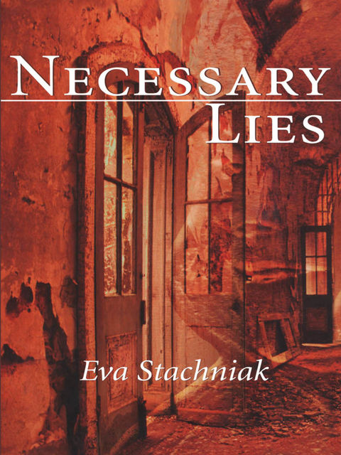 Necessary Lies, Eva Stachniak