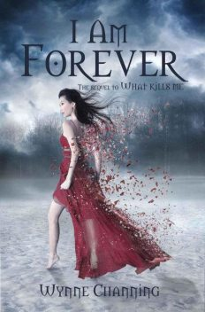 I Am Forever (What Kills Me), Wynne Channing