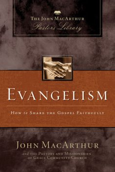 Evangelism, John MacArthur, Grace Community Church Staff