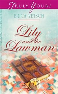 Lily and the Lawman, Erica Vetsch