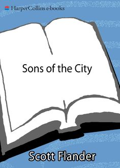 Sons of the City, Scott Flander