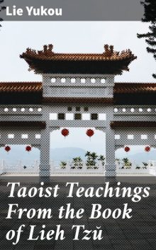 Taoist Teachings From the Book of Lieh Tzŭ, Lie Yukou