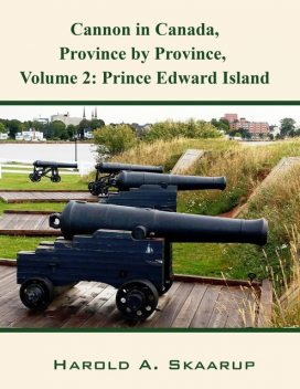 Cannon in Canada, Province by Province, Volume 2, Harold Skaarup