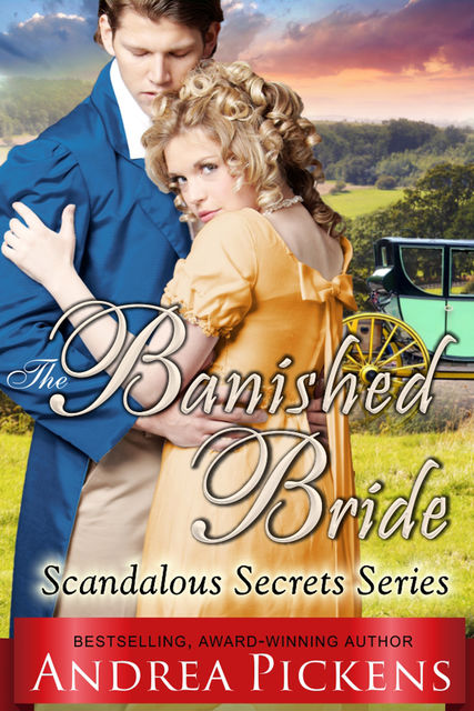The Banished Bride (Scandalous Secrets Series, Book 1), Andrea Pickens