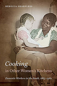 Cooking in Other Women's Kitchens, Rebecca Sharpless