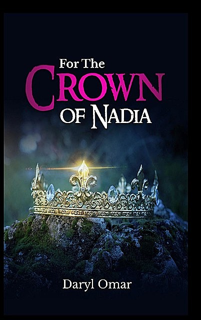 For The Crown of Nadia, Daryl Omar