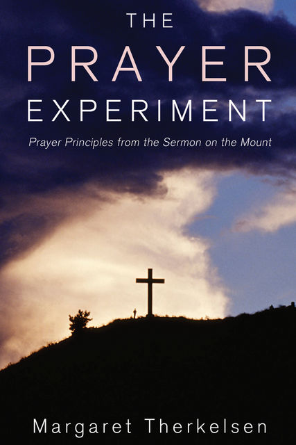 The Prayer Experiment, Margaret Therkelsen