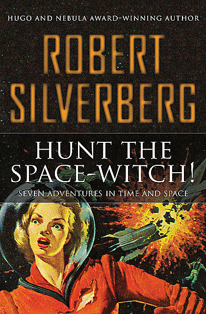 Hunt the Space-Witch, Robert Silverberg
