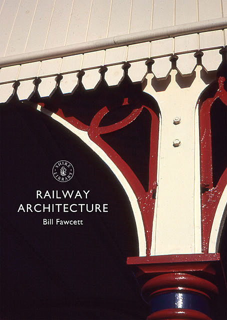 Railway Architecture, Bill Fawcett