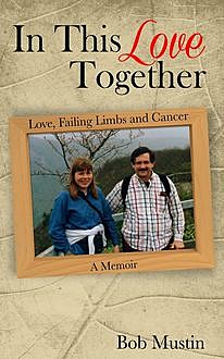 In This Love Together, Bob Mustin