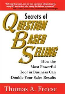 Secrets of Question-Based Selling, Thomas Freese