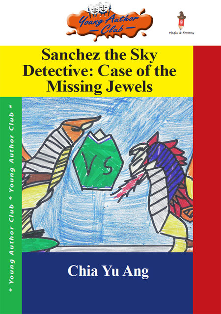 Sanchez The Sky Detective: Case Of The Missing Jewels, Chia Yu Ang