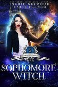 Supernatural Academy: Sophomore Witch, Ingrid Seymour, Katie French