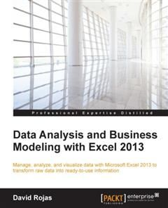 Data Analysis and Business Modeling with Excel 2013, David Rojas
