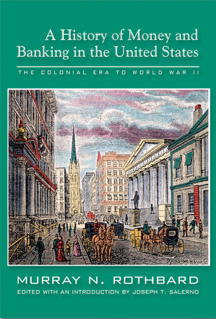 A History of Money and Banking in the United States, Murray Rothbard