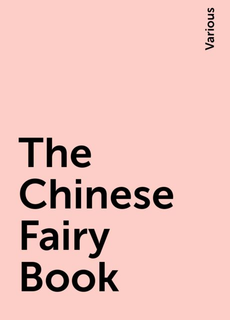 The Chinese Fairy Book, Various