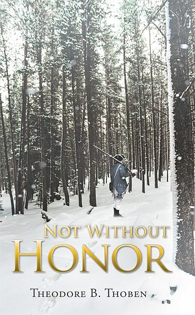 Not Without Honor, Theodore B. Thoben