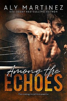 Among The Echoes, Aly Martinez