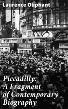 Piccadilly: A Fragment of Contemporary Biography, Laurence Oliphant